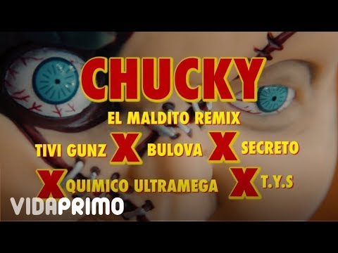 Chuky (Remix) – Tivi Gunz X Secreto X TYS X Quimico UltraMega X Bulova [Official Video]