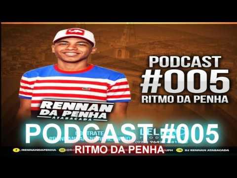 PODCAST DA LIBERDADE #005 DJ RENNAN RITMO DA PENHA