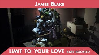 James Blake:: Limit To Your Love (Bass Boosted)