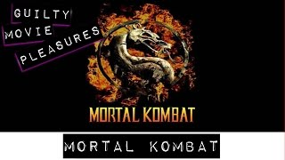 MORTAL KOMBAT... is a Guilty Movie Pleasure