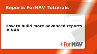 How to build more advanced reports in NAV