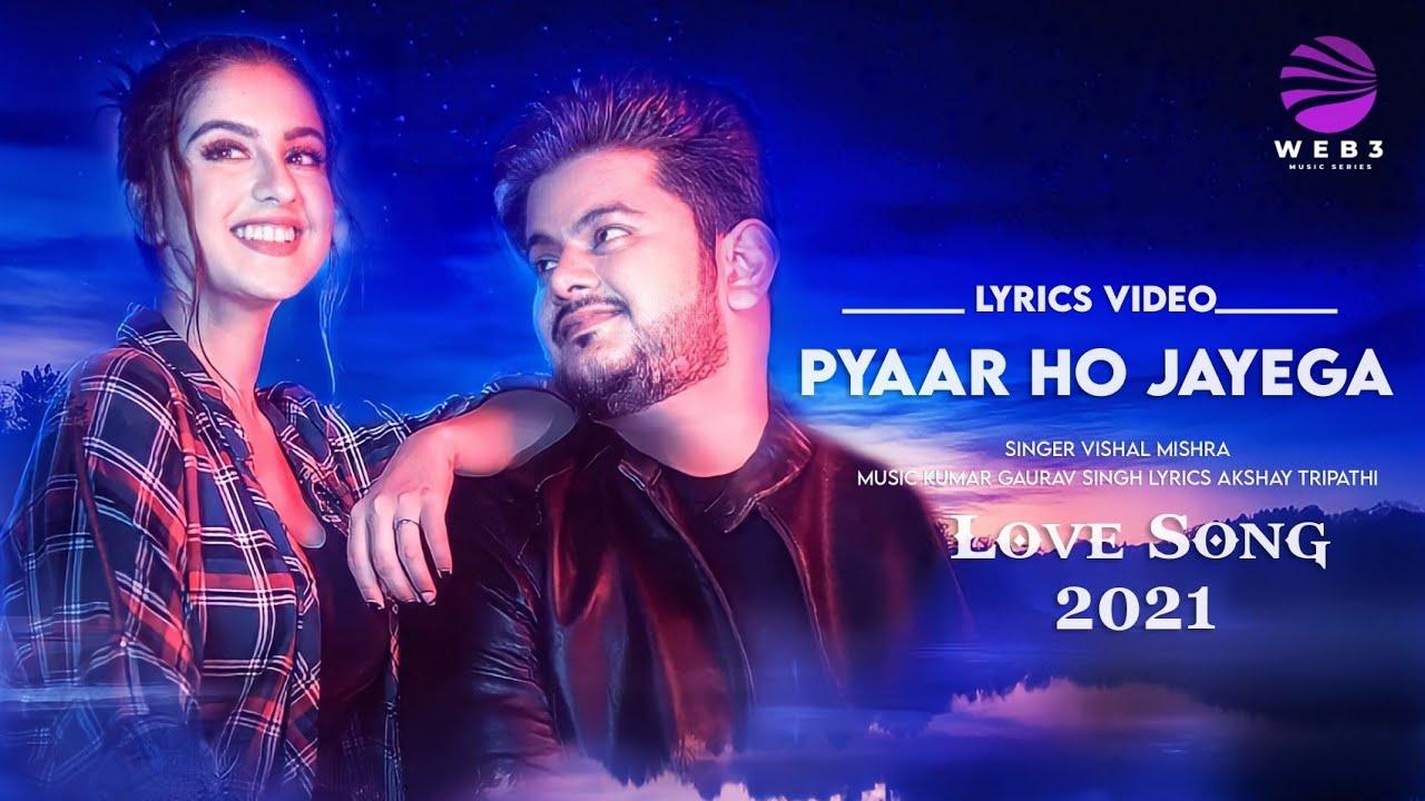 Pyaar Ho Jayega (LYRICS) - Vishal Mishra   Tunisha Sharma   Akshay Tripathi