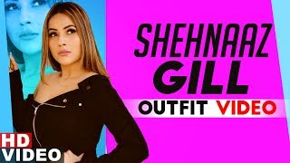 Shehnaz Gill Outfit Majhe Di Jatti Kanwar Chahal Latest Punjabi Songs 2019