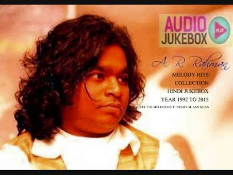 A. R. Rahman Soulful Melody Hits Collection 1992 to 2015 - Hindi Jukebox (Part - 2)