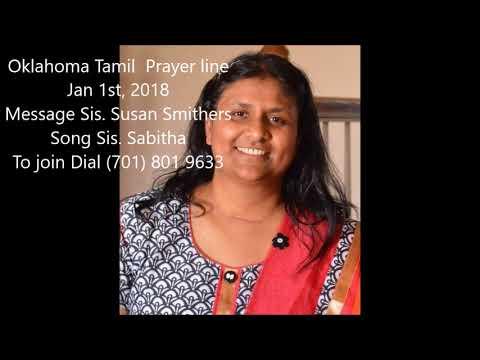 Oklahoma Tamil Prayer line Jan 2nd, 2018 Message Sis. Susan Smithers, Song Sis. Sabitha
