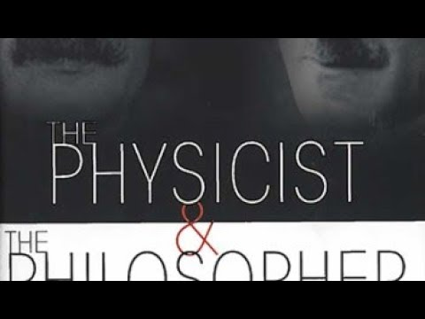 The Physicist and Philosopher - Tonight Physics 101 03/19/18
