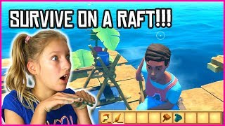TRYING TO SURVIVE ON A RAFT!