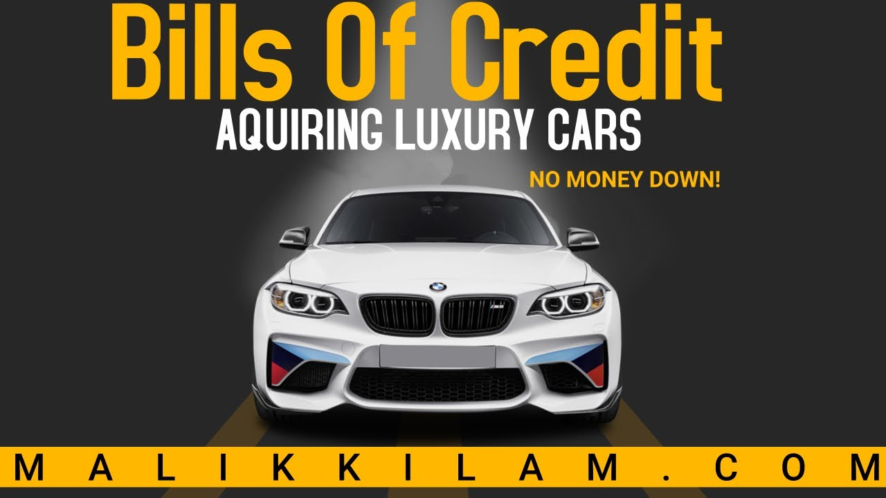 Bills of Credit - Acquiring Cars No Money Down &  SPC Trust & UCC-1 Set Up For Asset Protection