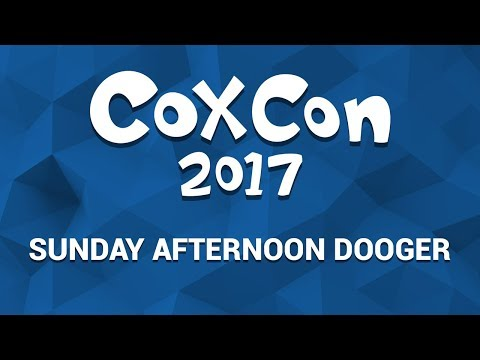 Coxcon 2017 - Sunday Afternoon Dooger