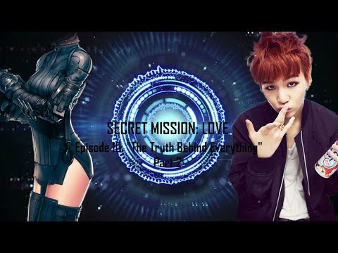 {Yoongi/Suga FF} ☢SECRET MISSION: LOVE☢ [Episode 10.