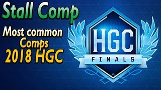The Stall Comp | Most Common Team Comps in HGC 2018