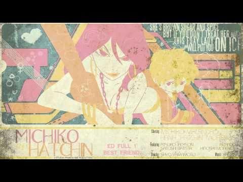 Michiko To Hatchin ED Full 1 Best Friend_1080p