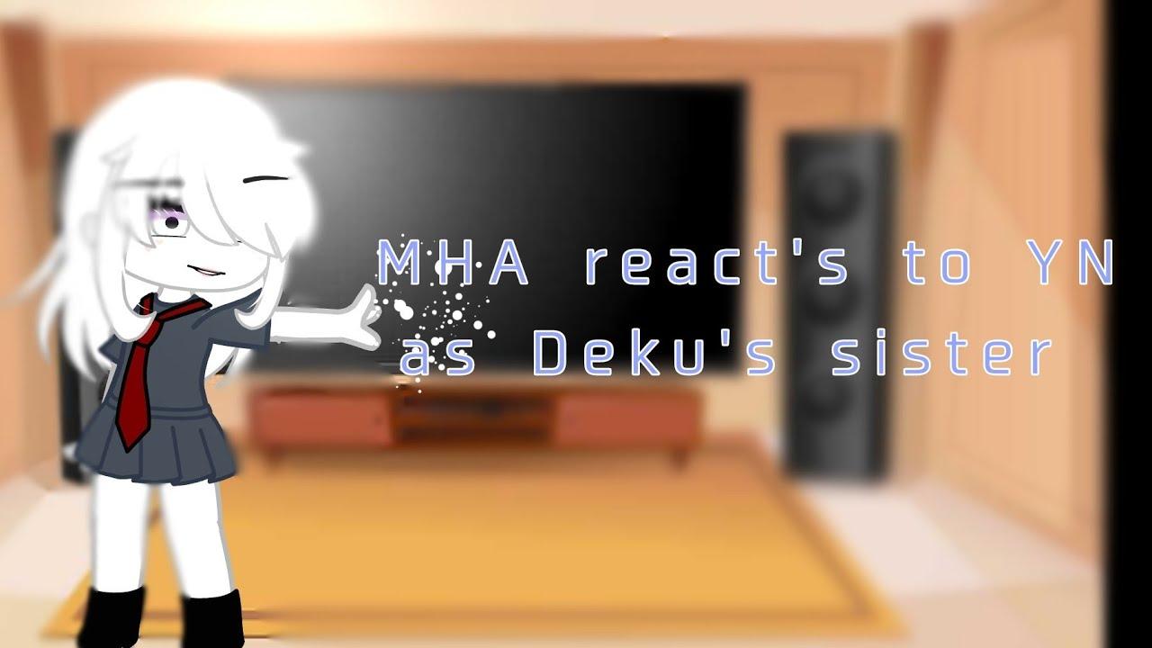 Download MHA react's to YN as Deku's sister ✨🍯