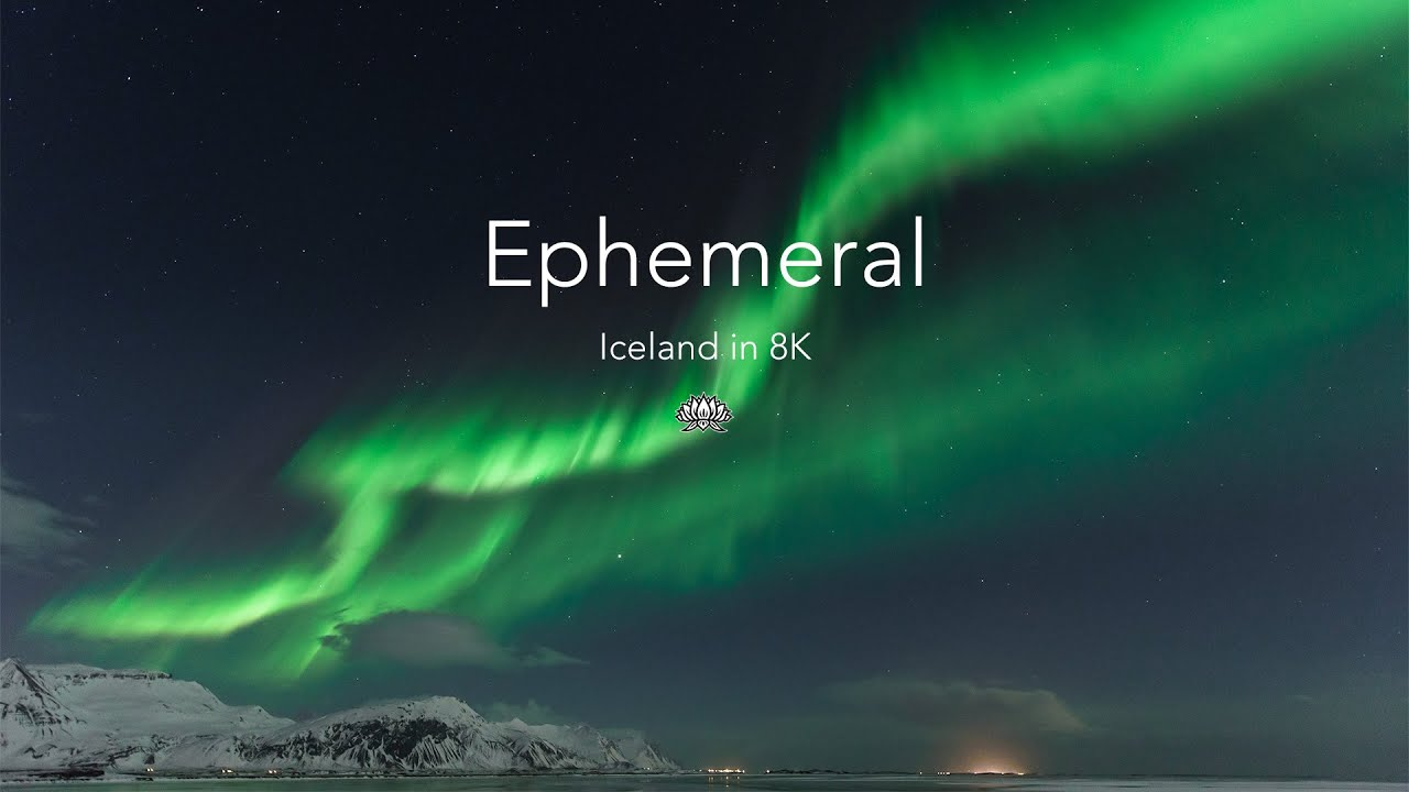 Ephemeral: Iceland in 8K