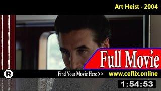 Art Heist (2004) Full Movie Online