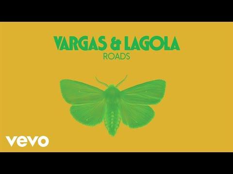 Vargas & Lagola - Roads (Audio)