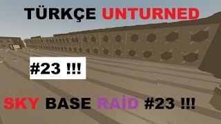 Türkçe Unturned Sky Base Raid #23 !!!
