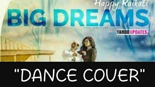 "Big Dreams Happy Raikoti | Deep jandu | ""Dance Cover"""