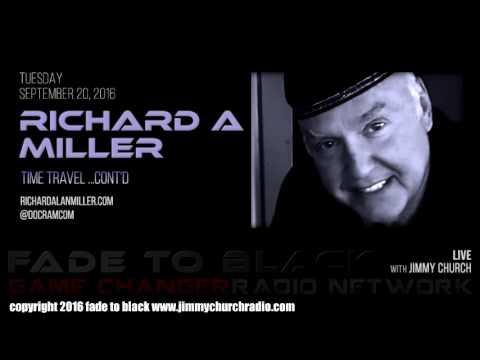 Ep. 527 FADE to BLACK Jimmy Church w/ Richard Alan Miller : Time Travel : LIVE