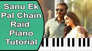 Sanu Ek Pal Chain | Raid | Piano Tutorial With Notes