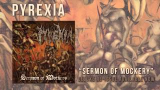 PYREXIA - Sermon Of Mockery (Album Track)