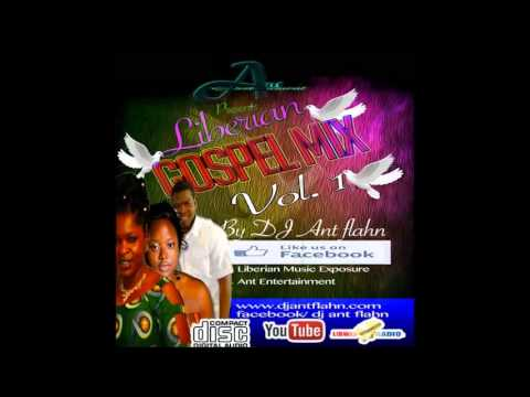 Liberian Gospel Nonstop vol.1 by Dj Ant Flahn Nonstop Gospel