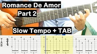 Romance De Amor Guitar Lesson Part 2 Fingerstyle Tab Tutorial SLOW TEMPO + TAB
