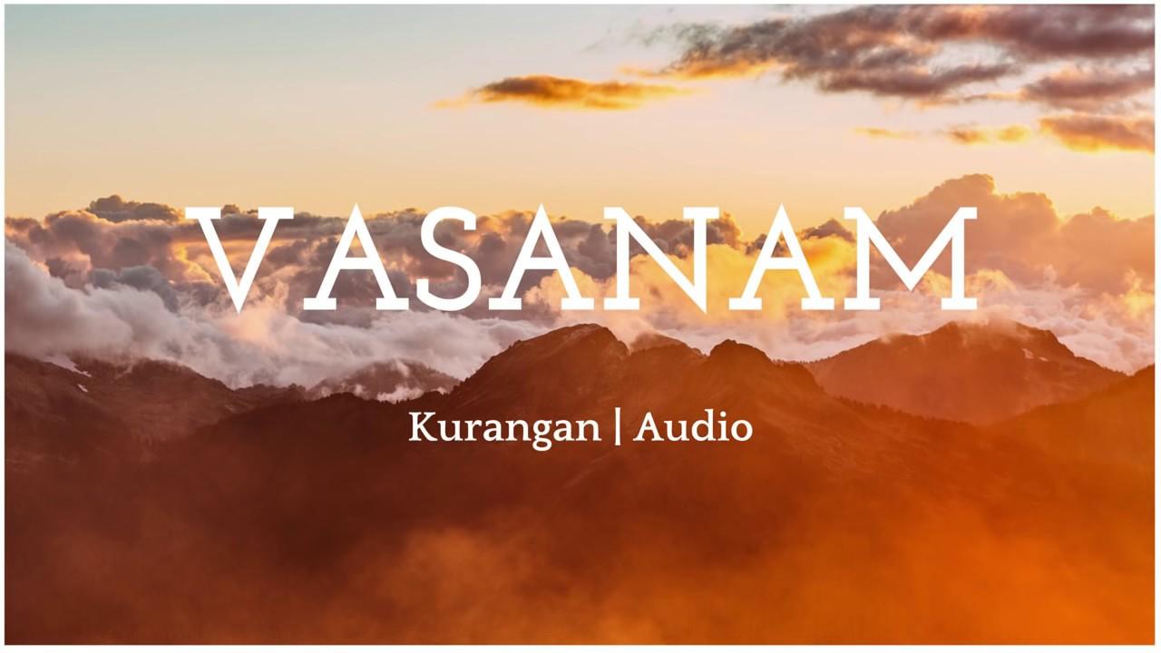 Vasanam | Kurangan | Tamil album songs - YouTube
