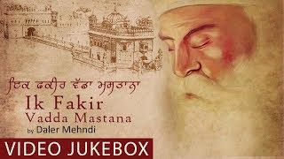 Ik Fakir Vadda Mastana | Jukebox | Daler Mehndi | Guru Nanak Gupurab Special Shabad