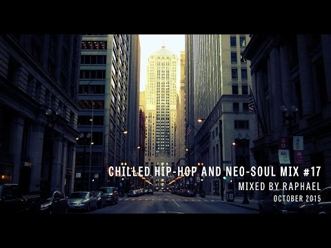 CHILLED HIP HOP AND NEO SOUL MIX #17