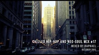 CHILLED HIP-HOP AND NEO-SOUL MIX #17