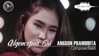 Ngancepno Eri - Anggun Pramudita (OFFICIAL MUSIC VIDEO)