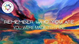 Remember Who You Are: You Were Made To Shine (May 9, 2021 Worship)
