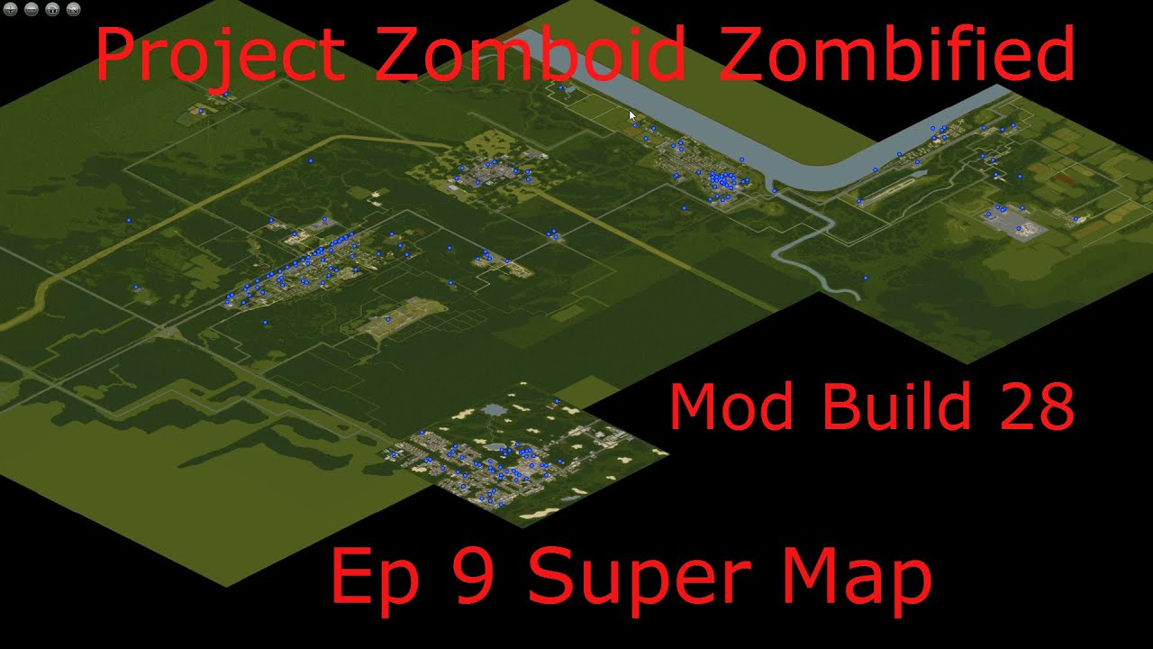 Project Zomboid Zombified Mod Build 28 Ep 9 Super Map on