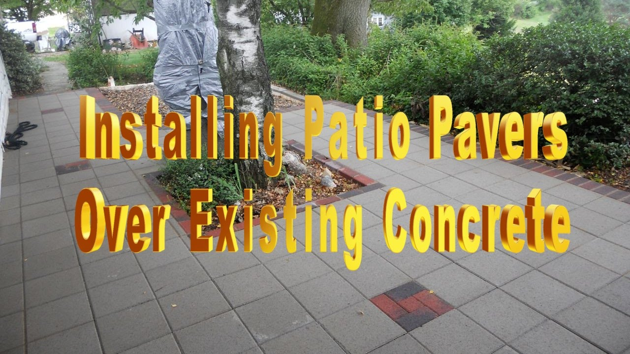 Installing Patio Pavers Over Existing Concrete - YouTube