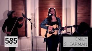 The 585 Sessions: Emily Shearman- Olvidable