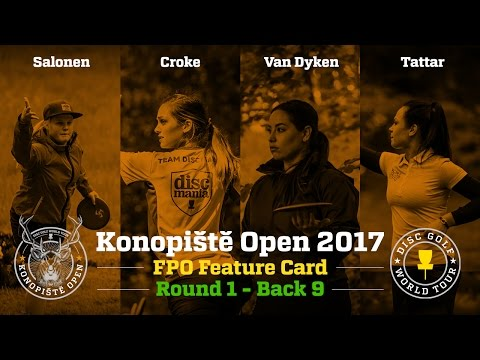 2017 Konopiště Open FPO Feature Card Round 1 Back 9 (Van Dyken, Salonen, Croke, Tattar)