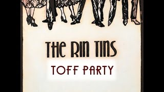 The Rin Tins - Toff Party Official Music Video