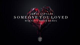 Lewis Capaldi - Someone You Loved (Martin Garrix Remix)