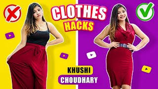 CLOTHES HACKS | Khushi Choudhary