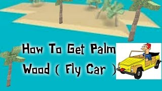 [ROBLOX: Lumber Tycoon 2] - #9 - How To Get Palm Wood (FLY CAR)