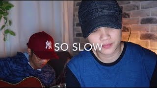 So Slow - Freestyle (KAYE CAL Acoustic Cover)