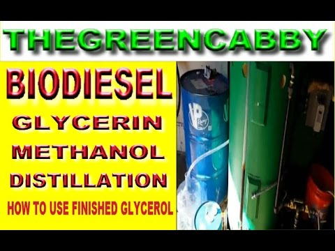 BIODIESEL GLYCERIN METHANOL DISTILLATION - HOW TO PROCESS GLYCEROL & FINAL USES
