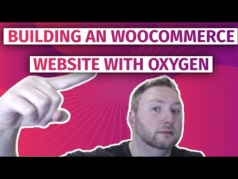 Building a Woocommerce website with Oxygen Builder Part 1