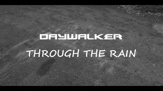 Daywalker - Through The Rain (official music video)