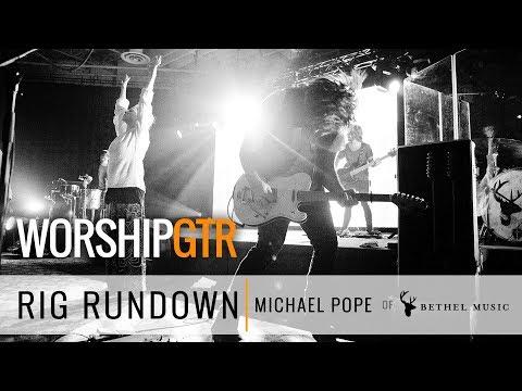 Rig Rundown - Michael Pope of Bethel Music - Worship Guitar Magazine