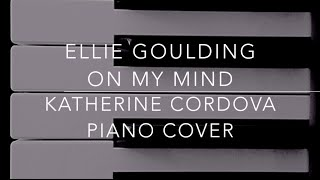 Ellie Goulding - On My Mind (HQ piano cover)