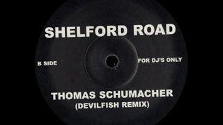 Thomas Schumacher - Shelford Road ( Devilfish Remix )