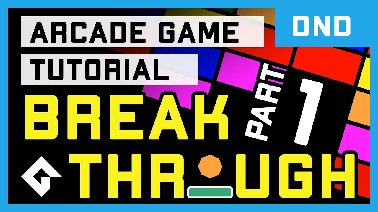 Breakthrough (DnD Tutorial Part 1/2) – GameMaker Studio 2