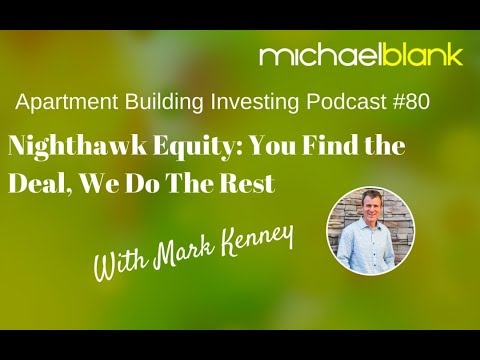Apartment Building Investing - Nighthawk Equity: You Find the Deal, We Do The Rest